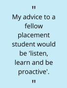 "Alisha Tuladhar Adivce: ""My advice to a fellow placement student would be 'listen, learn and be proactive'."""